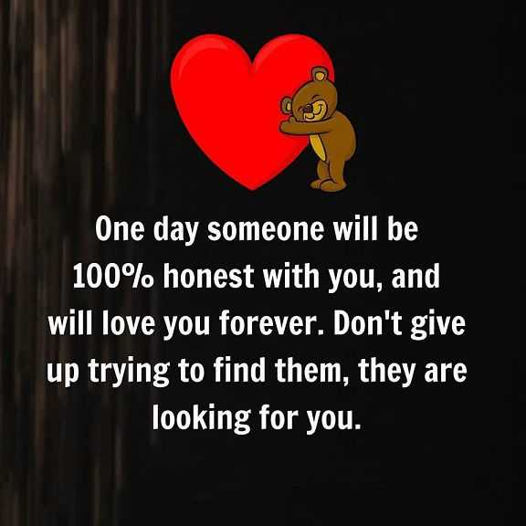 Best Love Quotes About Love Dont Give Up Trying To Find Honest Love