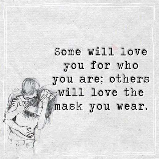 Best Love Quotes: Love Sayings Someone Love Who You Are, Not Mask You Wear    BoomSumo Quotes