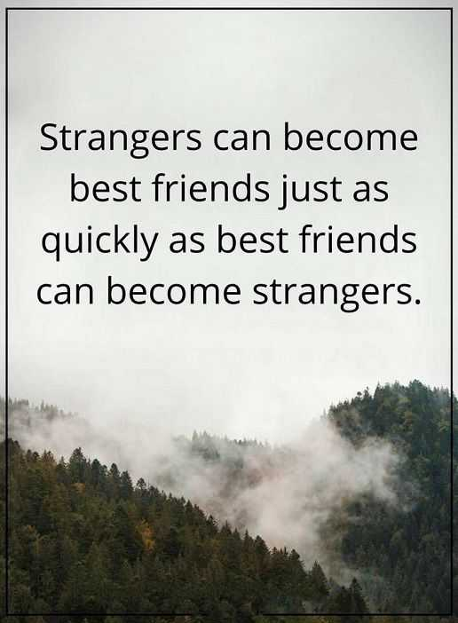 Funny Friends Quotes Strangers Can Become Best Friends -8735