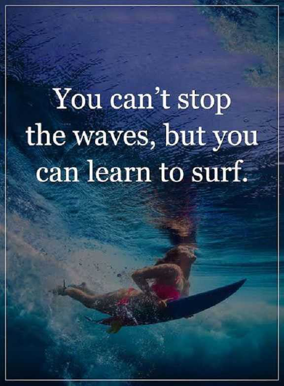 Inspirational Life Quotes Life Sayings You Cant Stop The Waves