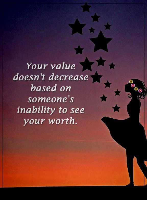 Inspirational Quotes About Positive Your Value Doesnt Decrease