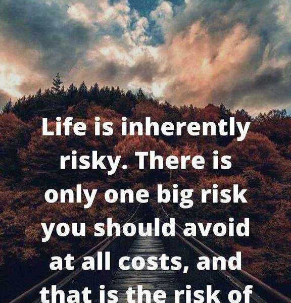Inspirational Life Quotes Doing Nothing Life Is Inherently Risky