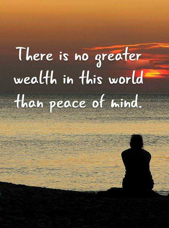Awesome Inspirational Life Quotes Keep Your Minds Peace No Greater Wealth In This  World Gallery