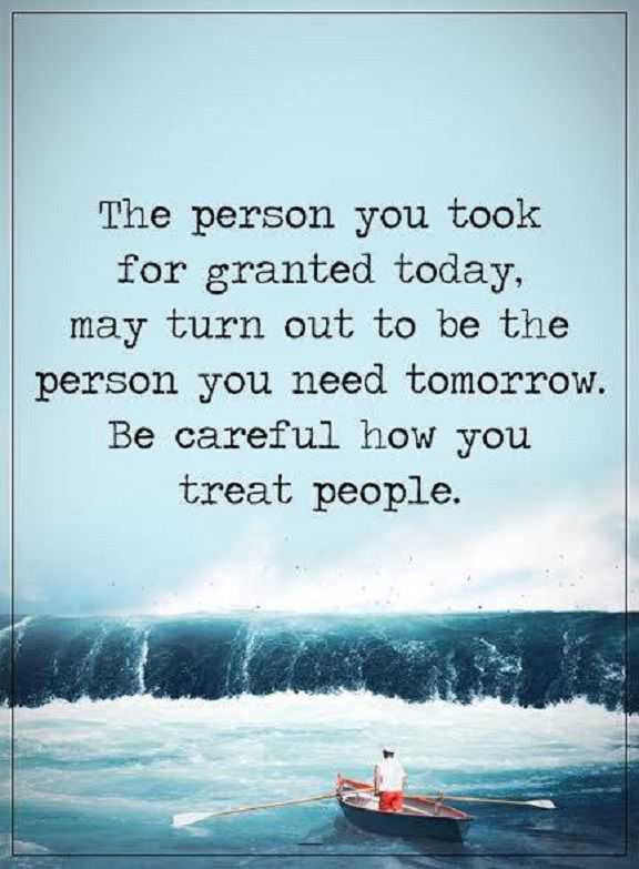 Inspirational Life Quotes Life Sayings Be Careful How You Treat