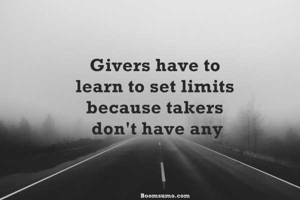 Inspirational Life Quotes About Life Givers Have To Learn, Takers Donu0027t
