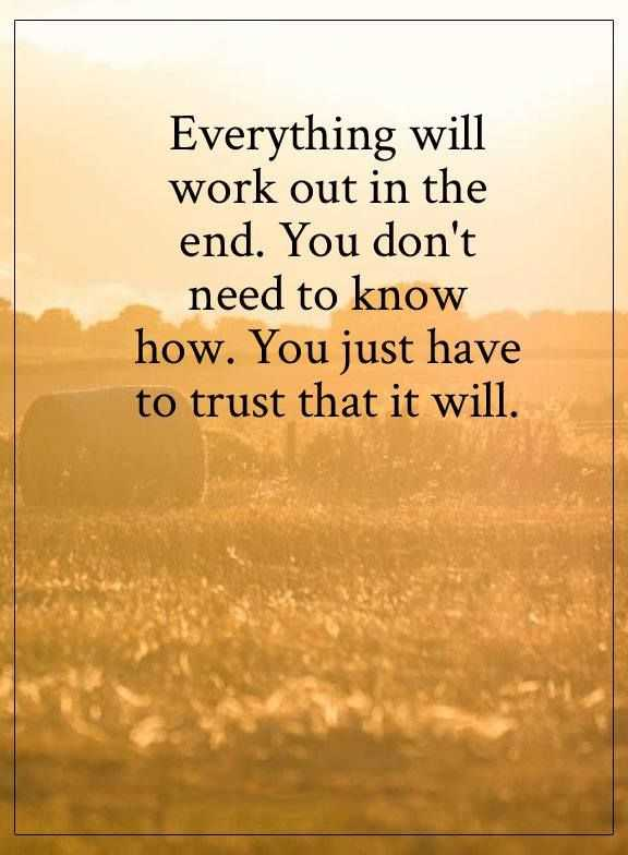 Positive Quotes You Don't Need to Know How, Just Have to Trust
