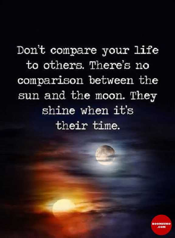 Positive Life Quotes Why You Don't Compare Your Life With Others Gorgeous Comparison Quotes
