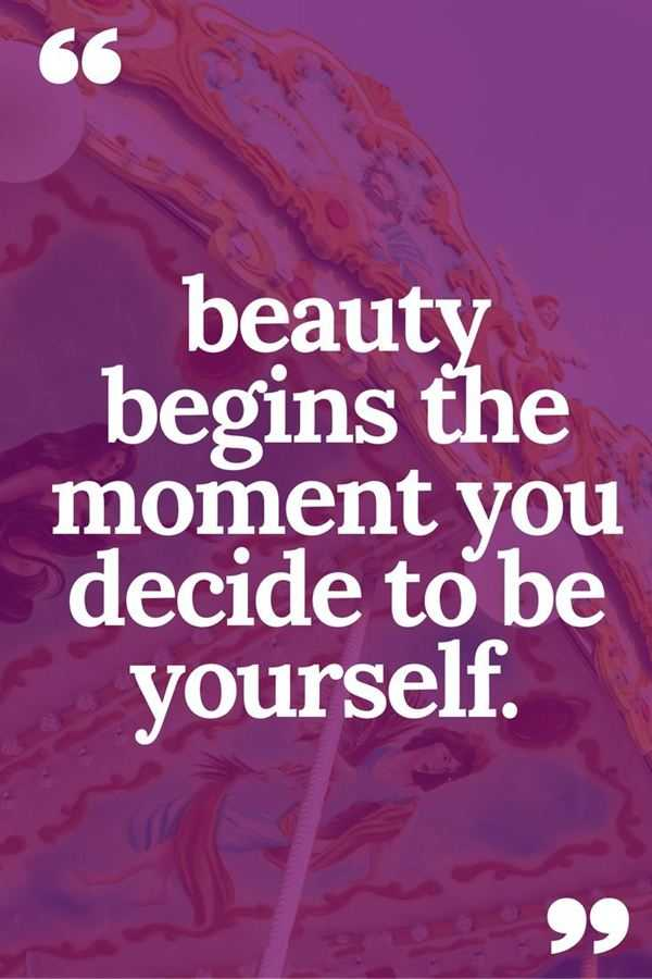 Best Love Quotes Beauty begins When Decide To Be Yourself