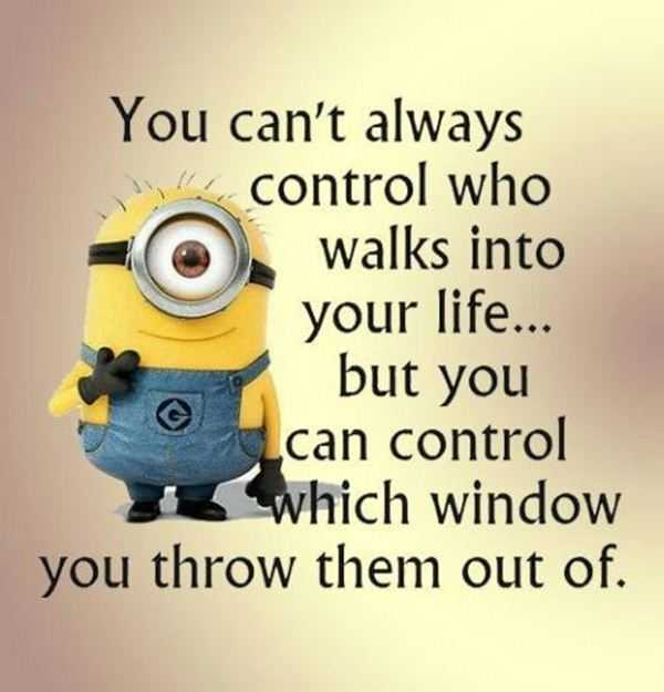 Best Funny Quotes: You Can\'t Control Who In Your life, You ...