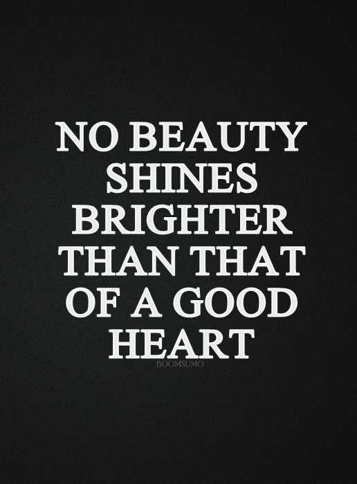 Bible Inspirational Quotes: Good Heart Shines Brighter than ...