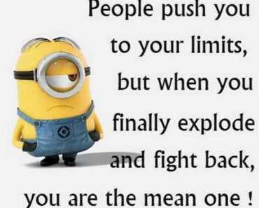 Funny life Quotes People push your limits fight back, The mean ONE