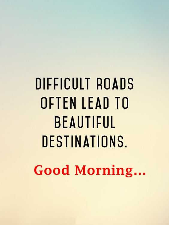 Good morning quotes about inspirational difficult lead to beautiful good morning quotes about inspirational difficult lead to beautiful destiny voltagebd Choice Image