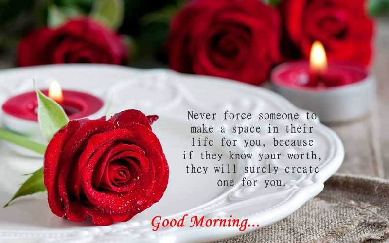 Good Morning Quotes About Love: Never Force Someone To Love You, They Will