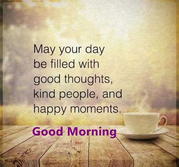 Good Morning Quotes Day Filled Good Thoughts Beautiful Happy