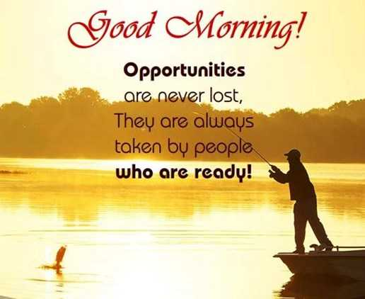 Good Morning Quotes Life Sayings Good Morning Opportunities Never