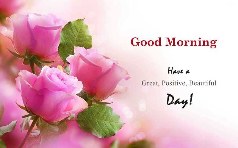 Good Morning Quotes: Positive Sayings Good Morning Have A