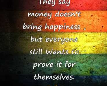 Happiness Quotes About Happy Sayings Money Doesn't Bring Happiness