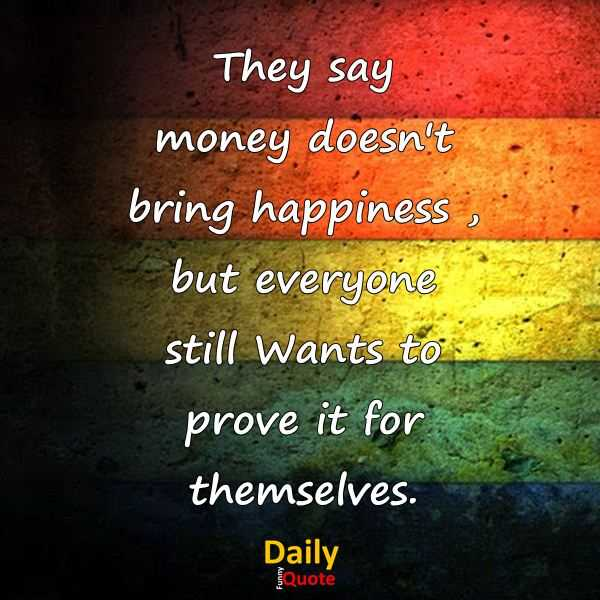 Quotes About Happiness: Happiness Quotes About Happy Sayings Money Doesn't Bring