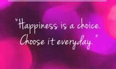 Happiness Quotes about positive Happiness Choice Choose it Everyday