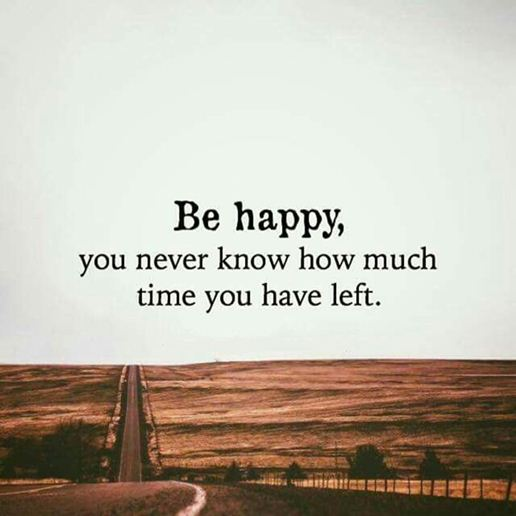 Love Quotes About Life: Happy Quote About Happiness: Be Happy How Much Time You