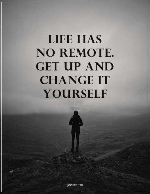 Inspirational Quotes About life Get Up and Change it ...