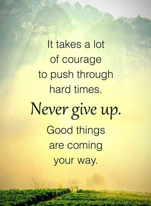 Inspirational Life Quotes Never Give Up Be Patient Good Things