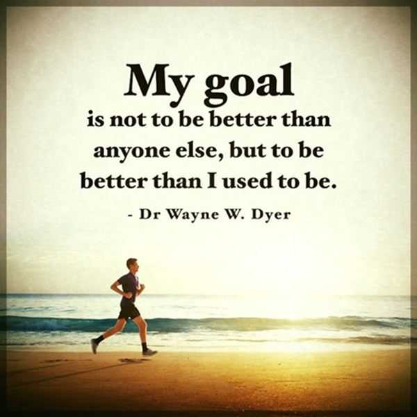 Insperational Quotes Impressive Inspirational Quotes About Life My Goal Not Be Better But When I