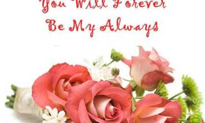 Love Quotes of the day Love Sayings YOU Forever Be My Always