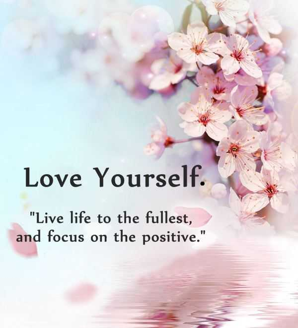 Positive Quotes: Why First Love Yourself Should Awesome   BoomSumo Quotes