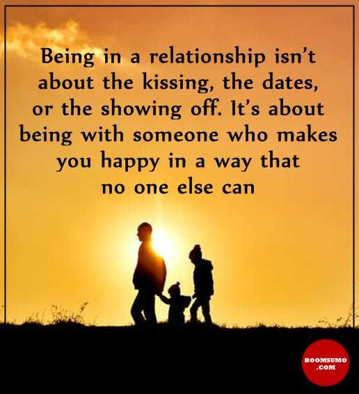Relationships Quotes Being Relationship who Makes You Happy