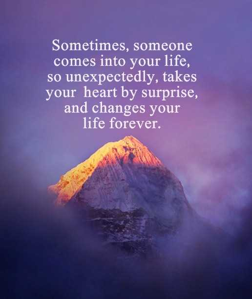 Relationships Quotes about happiness Sometimes, someone Change Your Life
