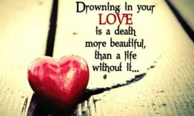 sad love Quotes Drowning In Your Love Often Death, Without it