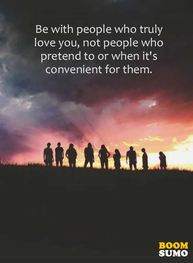 Best Love Quotes Be With People Who Truly Love You