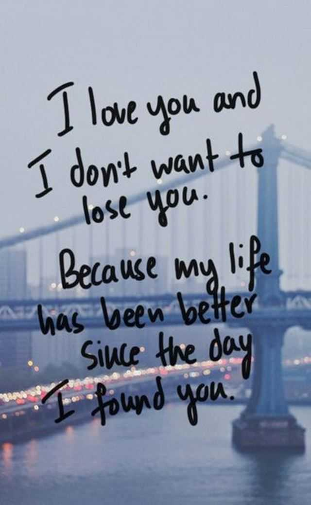 Best Love Quotes I Love You And I Don't Want To Lose You