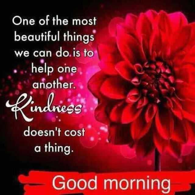 Good Morning Quotes Why Kindness Doesn't Cost A Thing