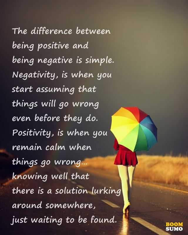 Inspirational Quotes About Being Positive And Being Negative