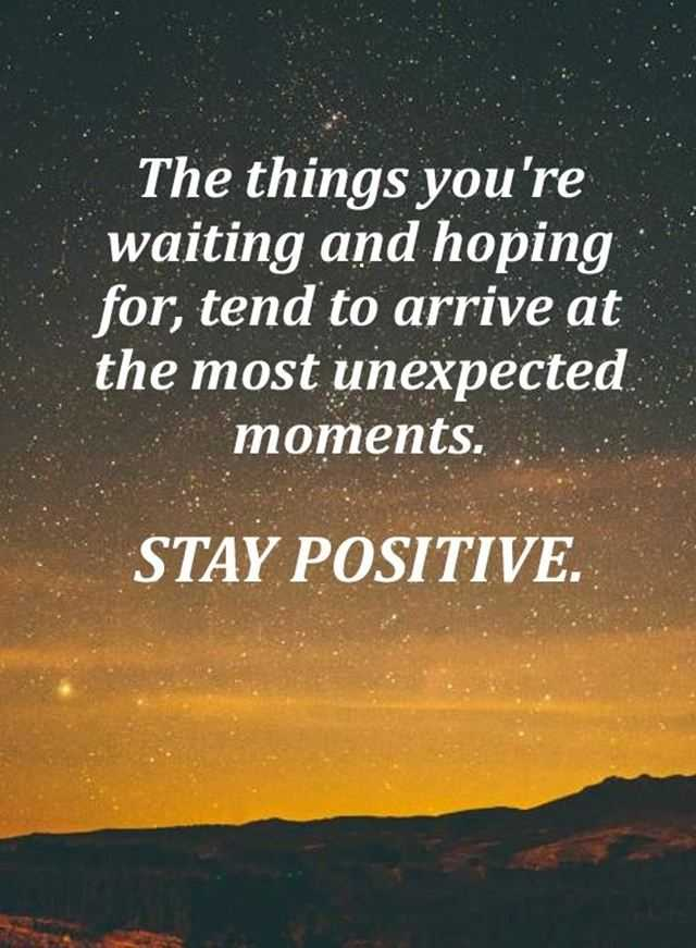Good Inspirational Quotes: Positive Quotes The Most Unexpected Moments Stay Positive