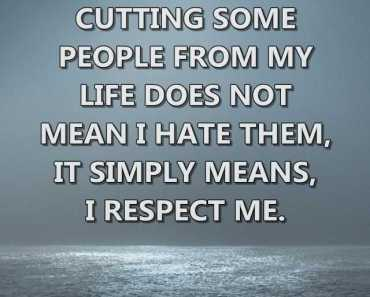 Sad Life Quotes I Respect Me Cutting Some People