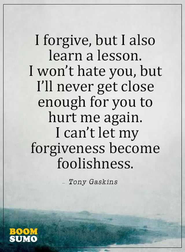 Sad Love Quotes I Forgive I Cant Let You Hurt Me Again Boomsumo