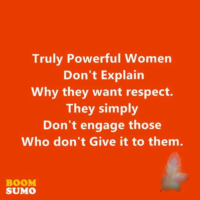 Strong Woman Quotes Truly Powerful Women Don't Explain Why, They Simply Awesome