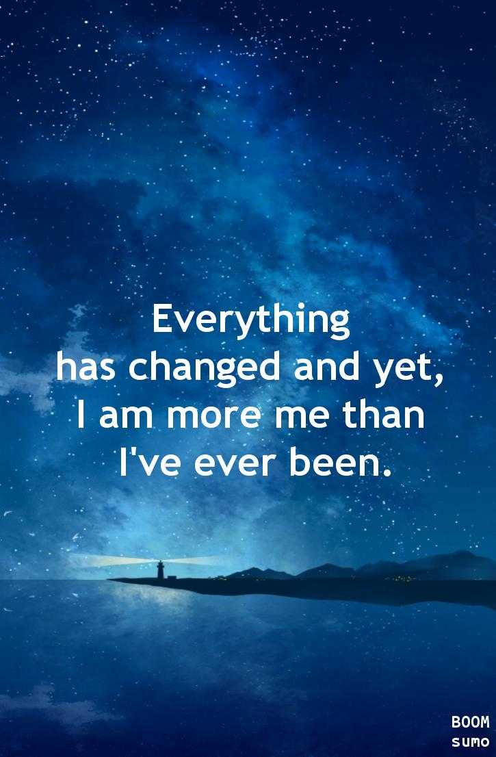 Best Life Quotes of all time Sayings Everything Has Changed