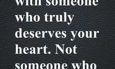Best Love Quotes Who Truly Deserves Your Heart