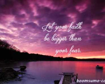 Encourage quotes life sayings let your faith be bigger