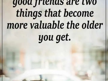 Inspirational Life Quotes Time and Good Friends Are Two Things