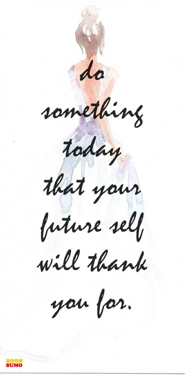 Inspirational Quotes Do Something Today That Your Future ...