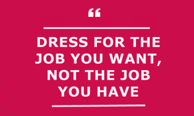 Inspirational Quotes Motivation Why Dress for the Job You Want
