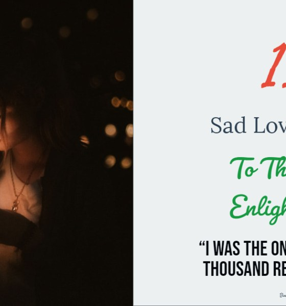 117 Sad Love Quotes And Sayings That Will Enlighten You