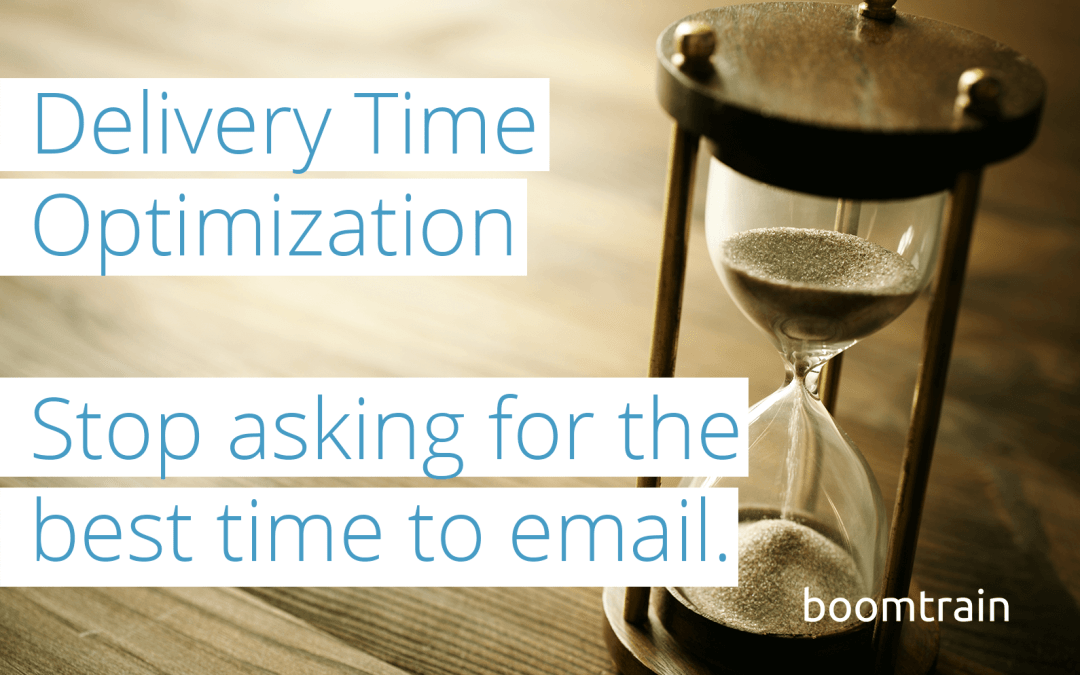 Enter Delivery Time Optimization: Stop Asking for the Right Time to Send Emails