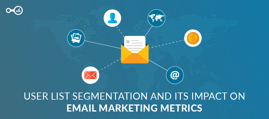 User List Segmentation and its Impact on Email Marketing Metrics