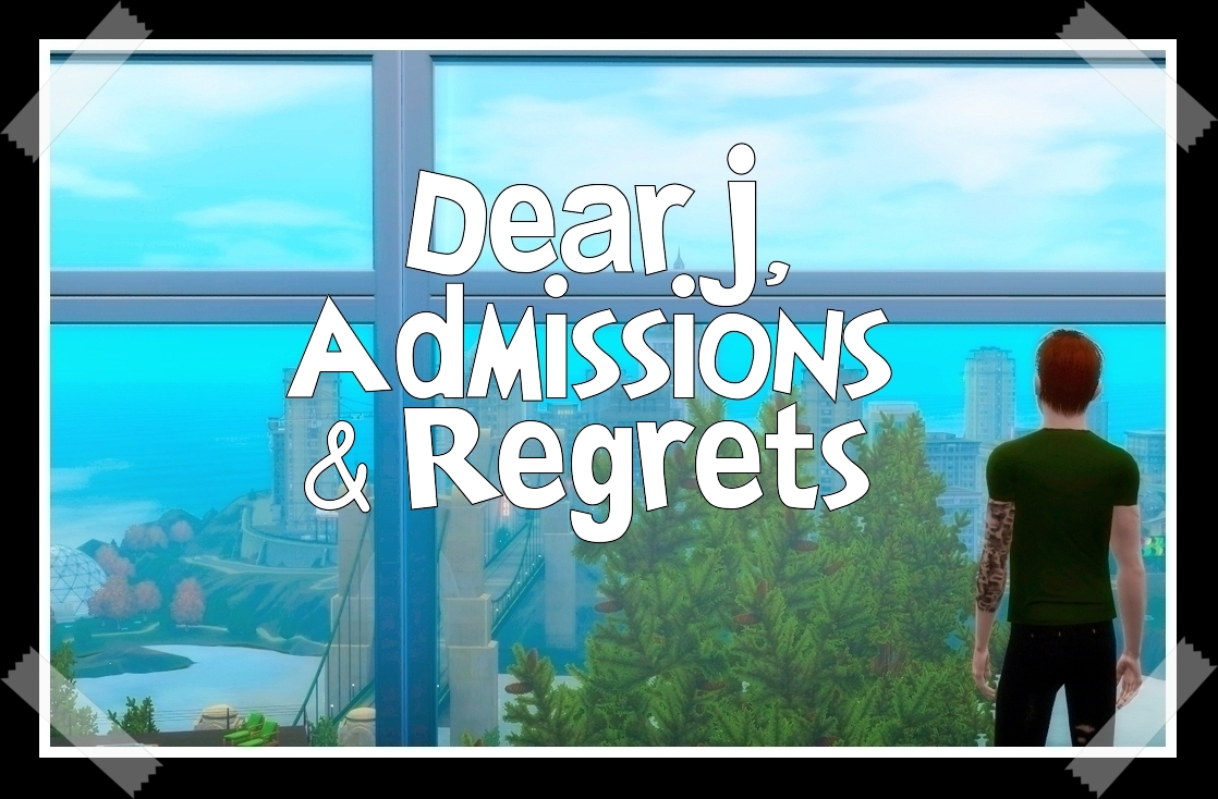 Chapter 2.8: Dear J, Admissions & Regrets